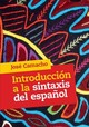 Introduccion A La Sintaxis Del Espanol - Camacho, Jose (rutgers University, New Jersey) - ISBN: 9781316642337