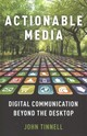 Actionable Media - Tinnell, John (assistant Professor, English, Uc Denver) - ISBN: 9780190678074