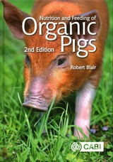 Nutrition And Feeding Of Organic Pi - Blair, Robert (university Of British Columbia, Canada) - ISBN: 9781780647906