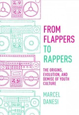 From Flappers To Rappers - Danesi, Marcel - ISBN: 9781551309545