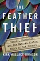The Feather Thief - Johnson, Kirk Wallace - ISBN: 9781101981610