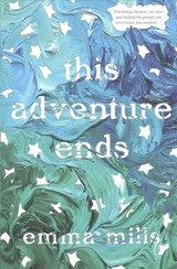 This Adventure Ends - Mills, Emma - ISBN: 9781250129376