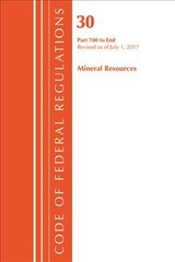 Code Of Federal Regulations, Title 30 Mineral Resources 700-end, Revised As Of July 1, 2017 - Office Of The Federal Register (u.s.) - ISBN: 9781630058609