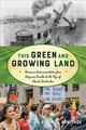 This Green And Growing Land - Armitage, Kevin C. - ISBN: 9781442237070