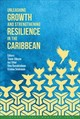 Unleashing Growth And Strengthening Resilience In The Caribbean - International Monetary Fund - ISBN: 9781484315194