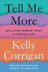 Tell Me More - Corrigan, Kelly - ISBN: 9780399588372