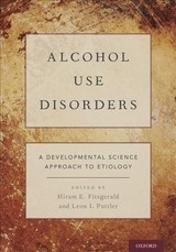 Alcohol Use Disorders - Fitzgerald, Hiram E. (EDT)/ Puttler, Leon I. (EDT) - ISBN: 9780190676001