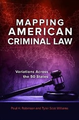 Mapping American Criminal Law - Robinson, Paul H.; Williams, Tyler Scot - ISBN: 9781440860126