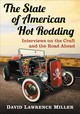 State Of American Hot Rodding - Miller, David Lawrence - ISBN: 9781476672915