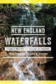 New England Waterfalls - A Guide To More Than 400 Cascades And Waterfalls - Parsons, Greg; Watson, Kate B. - ISBN: 9781682681183