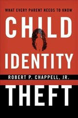 Child Identity Theft - Chappell, Robert P., Jr. - ISBN: 9780810895713
