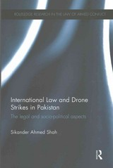 International Law And Drone Strikes In Pakistan - Shah, Sikander Ahmed (lahore University Of Management Sciences, Pakistan) - ISBN: 9781138243194