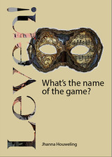 What's the name of the game? Leven! - Houweling, Jhanna - ISBN: 2001000153114