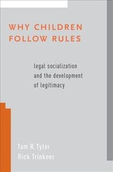 Why Children Follow Rules - Tyler, Tom R. (macklin Fleming Professor Of Law And Professor Of Psychology, Yale University); Trinkner, Rick (assistant Professor, School Of Criminology And Criminal Justice, Arizona State University) - ISBN: 9780190644147