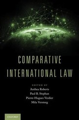 Comparative International Law - Roberts, Anthea (EDT)/ Stephan, Paul B. (EDT)/ Verdier, Pierre-hugues (EDT)/ Versteeg, Mila (EDT) - ISBN: 9780190697570
