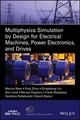 Multiphysics Simulation By Design For Electrical Machines, Power Electronics And Drives - Staton, David; Blaabjerg, Frede; Ionel, Dan M.; Zhou, Ping - ISBN: 9781119103448