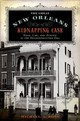 Great New Orleans Kidnapping Case - Ross, Michael Alan (professor Of History, University Of Maryland) - ISBN: 9780190674120