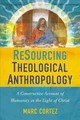 Resourcing Theological Anthropology - Cortez, Marc - ISBN: 9780310516439