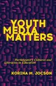 Youth Media Matters - Jocson, Korina M. - ISBN: 9780816691869