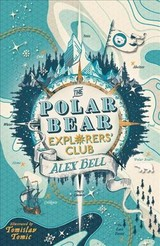 Polar Bear Explorers' Club - Bell, Alex - ISBN: 9780571332540