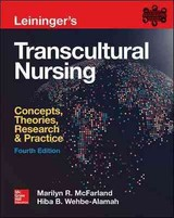 Leininger's Transcultural Nursing: Concepts, Theories, Research & Practice, Fourth Edition - Mcfarland, Marilyn R.; Wehbe-alamah, Hiba B. - ISBN: 9780071841139