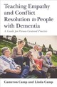 Teaching Empathy And Conflict Resolution To People With Dementia - Camp, Cameron; Camp, Linda - ISBN: 9781785927881