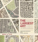 Largest Art - Ryan, Brent D. (associate Professor Of Urban Design And Public Policy And Head Of The City Design And Development Gr, Massachusetts Institute Of Technology) - ISBN: 9780262036672