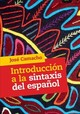 Introduccion A La Sintaxis Del Espanol - Camacho, Jose (rutgers University, New Jersey) - ISBN: 9781107192195