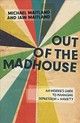 Out Of The Madhouse - Maitland, Iain; Maitland, Michael - ISBN: 9781785923517