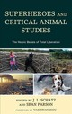 Superheroes And Critical Animal Studies - Schatz, J. L. (EDT)/ Parson, Sean (EDT)/ Stanescu, Vas (FRW) - ISBN: 9781498549264
