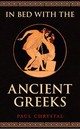 In Bed With The Ancient Greeks - Chrystal, Paul - ISBN: 9781445677170