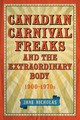 Canadian Carnival Freaks And The Extraordinary Body, 1900-1970s - Nicholas, Jane - ISBN: 9781487522087