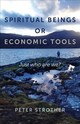 Spiritual Beings Or Economic Tools - Strother, Peter - ISBN: 9781782798446