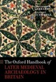 Oxford Handbook Of Later Medieval Archaeology In Britain - ISBN: 9780198744719
