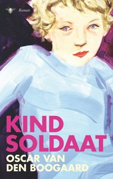Kindsoldaat - Oscar van den Boogaard - ISBN: 9789023475590