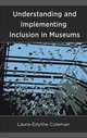 Understanding And Implementing Inclusion In Museums - Coleman, Laura-edythe - ISBN: 9781538110515