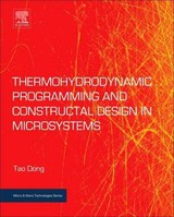 Thermohydrodynamic Programming And Constructal Design In Microsystems - Dong, Tao (department Of Microsystems University Of South-eastern Norway) - ISBN: 9780128131916