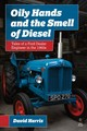 Oily Hands And The Smell Of Diesel - Harris, David - ISBN: 9781910456989