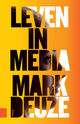 Leven in media - Mark  Deuze - ISBN: 9789048538324