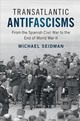 Transatlantic Antifascisms - Seidman, Michael - ISBN: 9781108417785
