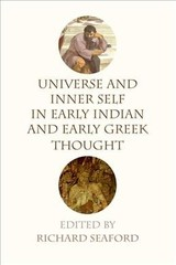 Universe And Inner Self In Early Indian And Early Greek Thought - Seaford, Richard - ISBN: 9781474427142
