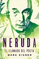Neruda El Llamado Del Poeta/ Neruda The Call Of The Poet - Eisner, Mark - ISBN: 9781418597771