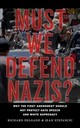 Must We Defend Nazis? - Stefancic, Jean; Delgado, Richard - ISBN: 9781479857838