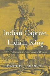 Indian Captive, Indian King - Shannon, Timothy J. - ISBN: 9780674976320