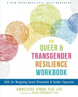Queer And Transgender Resilience Workbook - Singh, Anneliese - ISBN: 9781626259461