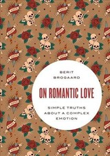On Romantic Love - Brogaard, Berit (professor Of Philosophy, Department Of Philosophy And Center For Neurodynamics, University Of Missouri, St. Louis) - ISBN: 9780190691998