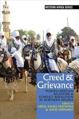 Creed & Grievance - Muslim-christian Relations And Conflict Resolution In Northern Nigeria - Mustapha, Abdul Raufu; Ehrhardt, David - ISBN: 9781847011060
