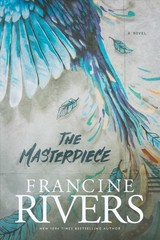 The Masterpiece - Rivers, Francine - ISBN: 9781496407900