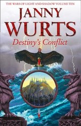 Destiny's Conflict: Book Two Of Sword Of The Canon - Wurts, Janny - ISBN: 9780008260293