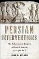 Persian Interventions - Hyland, John O. (associate Professor, Christopher Newport University) - ISBN: 9781421423708